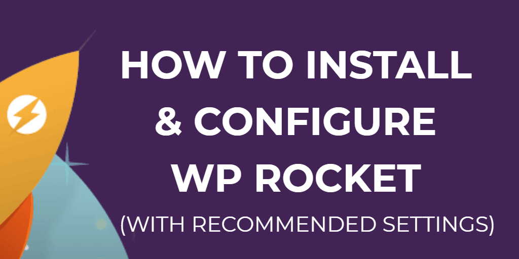how-to-install-and-configure-wp-rocket-with-recommended-settings